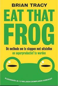 Brian Tracy Eat that frog boek Stop met uitstellen super productief worden