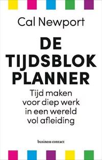 Cal Newport Tijdsblokplanner Boek over timeboxing