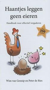 Boek Haantjes leggen geen eieren. Handboek voor effectief vergaderen. Wim van Gennip.