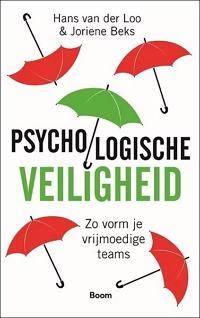 Psychologische veiligheid, Teams, Vertrouwen, Vrijmoedigheid