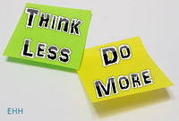 denk minder doe meer think less do more
